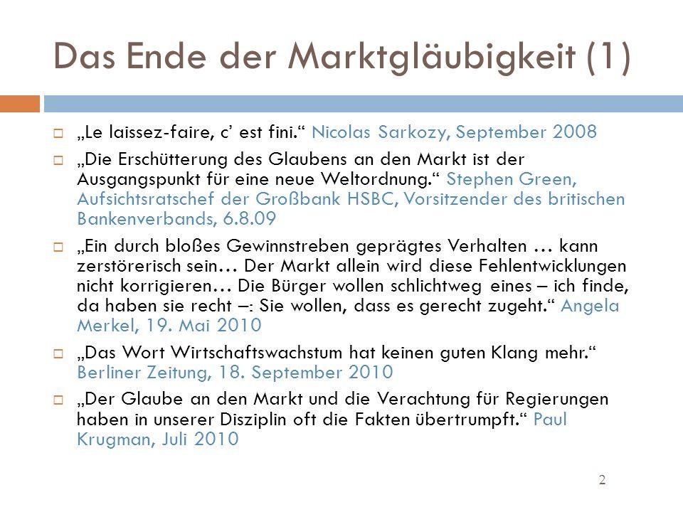 Das Ende der Marktgläubigkeit (1) 2 Le laissez-faire, c est fini.