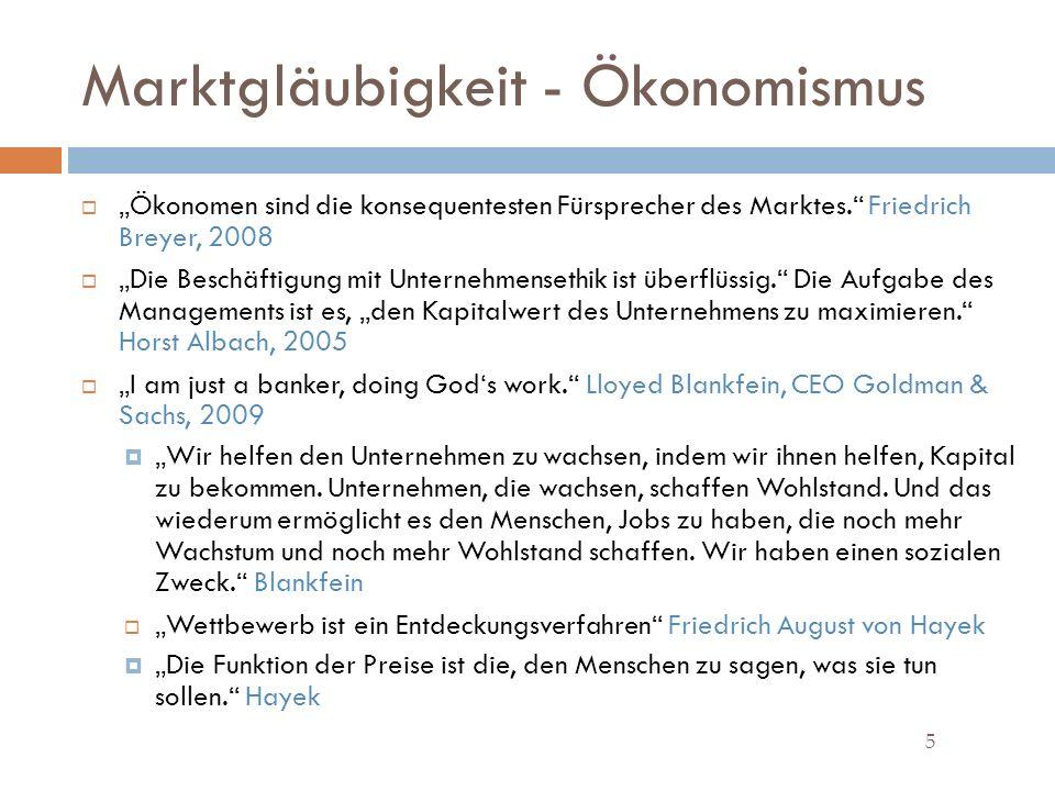 Marktgläubigkeit - Ökonomismus 5 Ökonomen sind die konsequentesten Fürsprecher des Marktes.