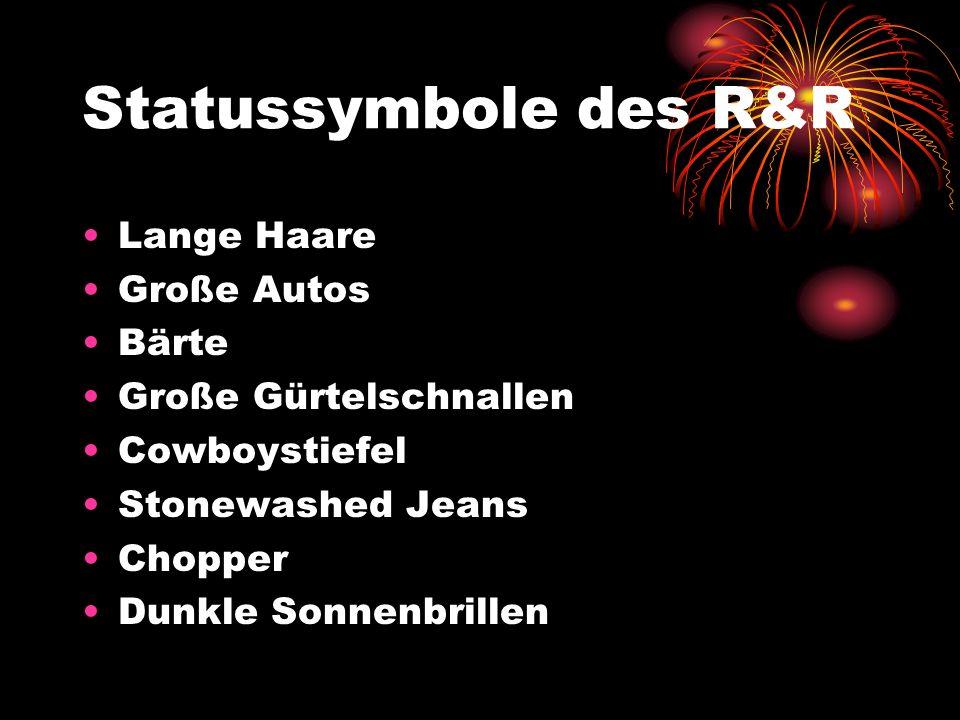 Statussymbole des R&R Lange Haare Große Autos Bärte Große Gürtelschnallen Cowboystiefel Stonewashed Jeans Chopper Dunkle Sonnenbrillen