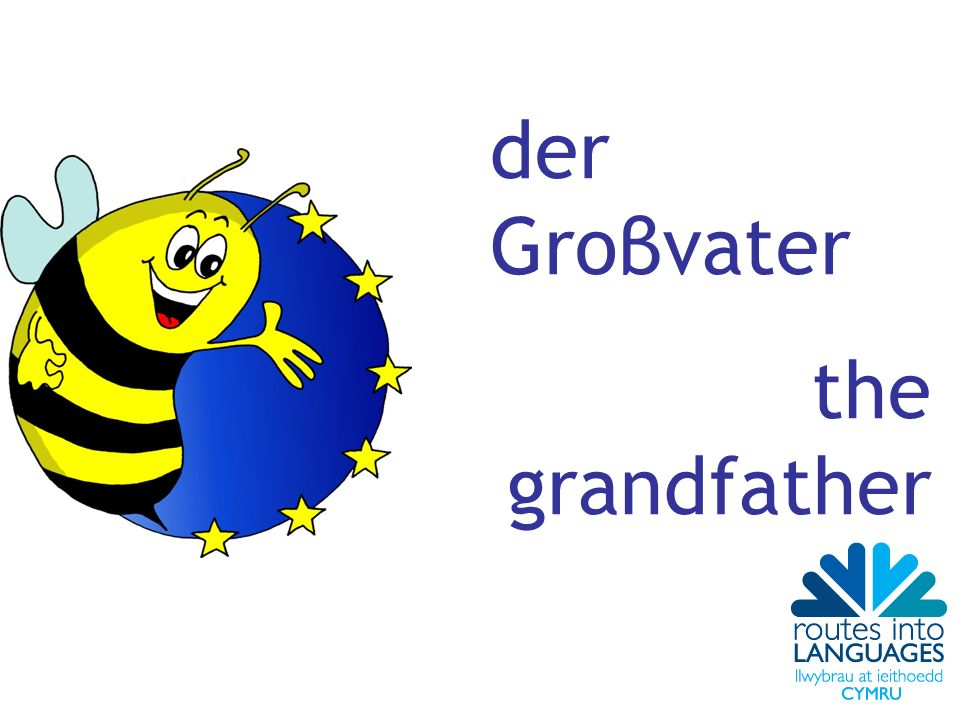 der Groβvater the grandfather