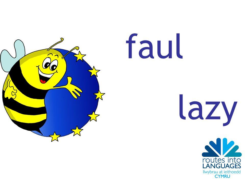 faul lazy