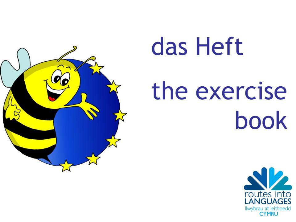 das Heft the exercise book