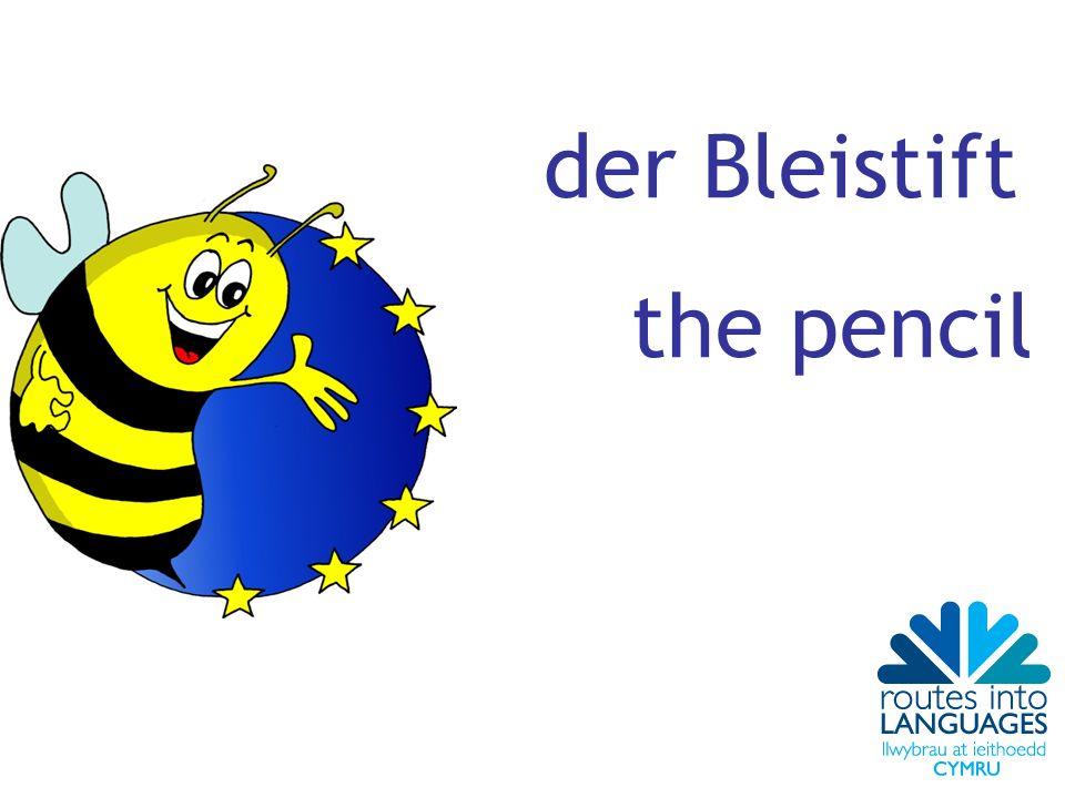 der Bleistift the pencil