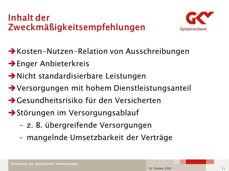 Umsetzung der gesetzlichen Neuregelungen 16. Oktober 200911 Inhalt der Zweckmäßigkeitsempfehlungen Kosten-Nutzen-Relation von Ausschreibungen Enger An