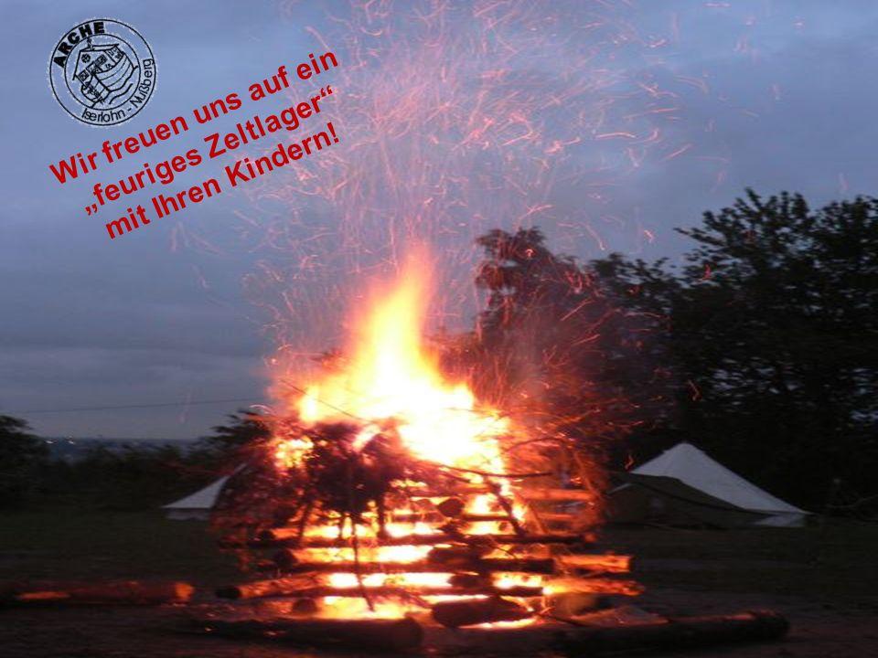 Wir freuen uns auf ein feuriges Zeltlager mit Ihren Kindern!