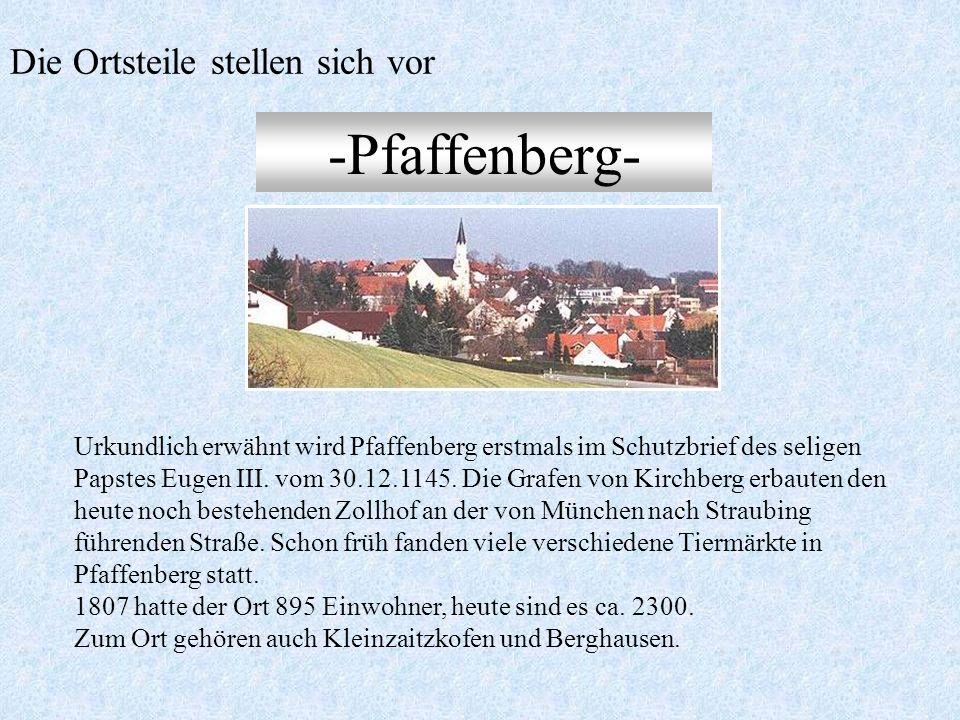 Die Ortsteile stellen sich vor -Mallersdorf- Mallersdorf ist ein geschichtsträchtiger Ort mit dem ehemaligen Benediktiner-Kloster, das 1109 gegründet