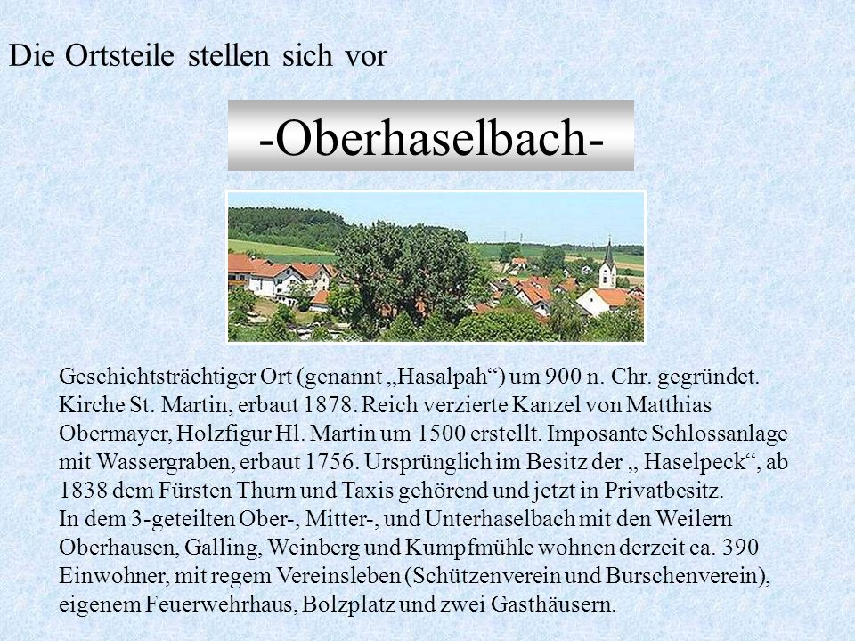 -Oberlindhart- Idyllisch gelegenes Dorf an der B 15 und an der Laber, 778 n. Chr. erstmals als Linthart erwähnt. Spätgotische Kirche mit Sattelturm, e