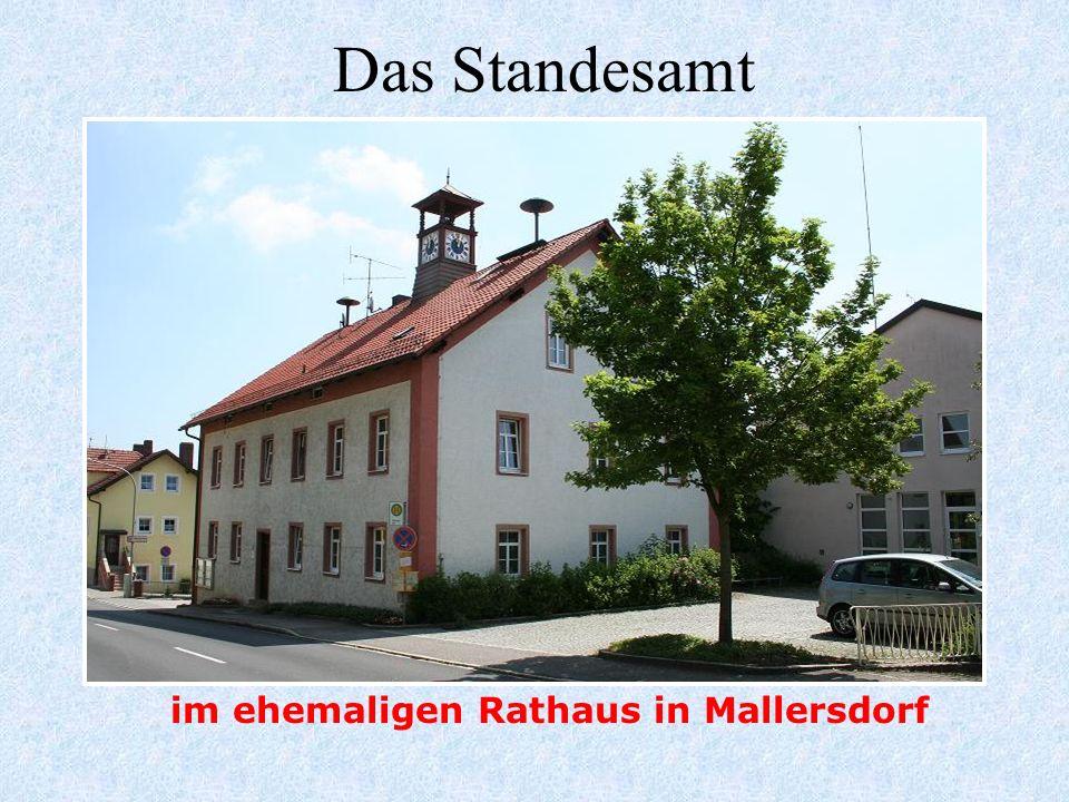 Die Verwaltung Pfaffenberg Steinrainer Straße 8 www.mallersdorf-pfaffenberg.de