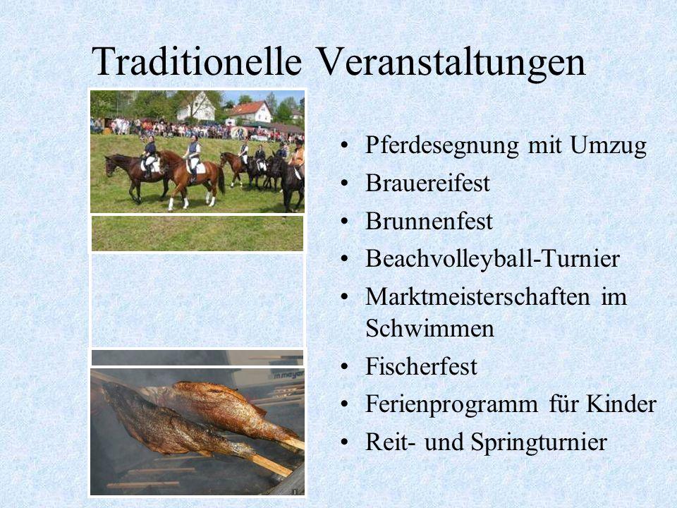 Traditionelle Veranstaltungen Faschingsumzug Frühjahrsmarkt Georgi-Ritt Maibaumaufstellen Marktmeisterschaften im Schießen Exaudimarkt Autoslalom Schü