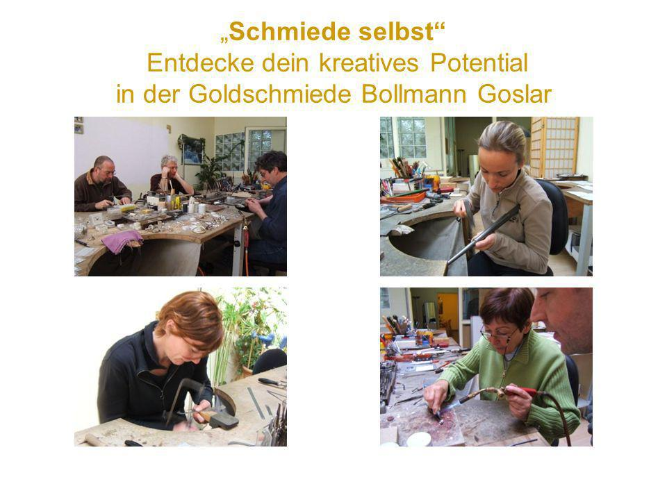 Schmiede selbst Entdecke dein kreatives Potential in der Goldschmiede Bollmann Goslar