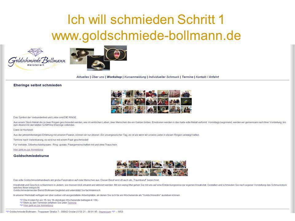 Ich will schmieden Schritt 1 www.goldschmiede-bollmann.de