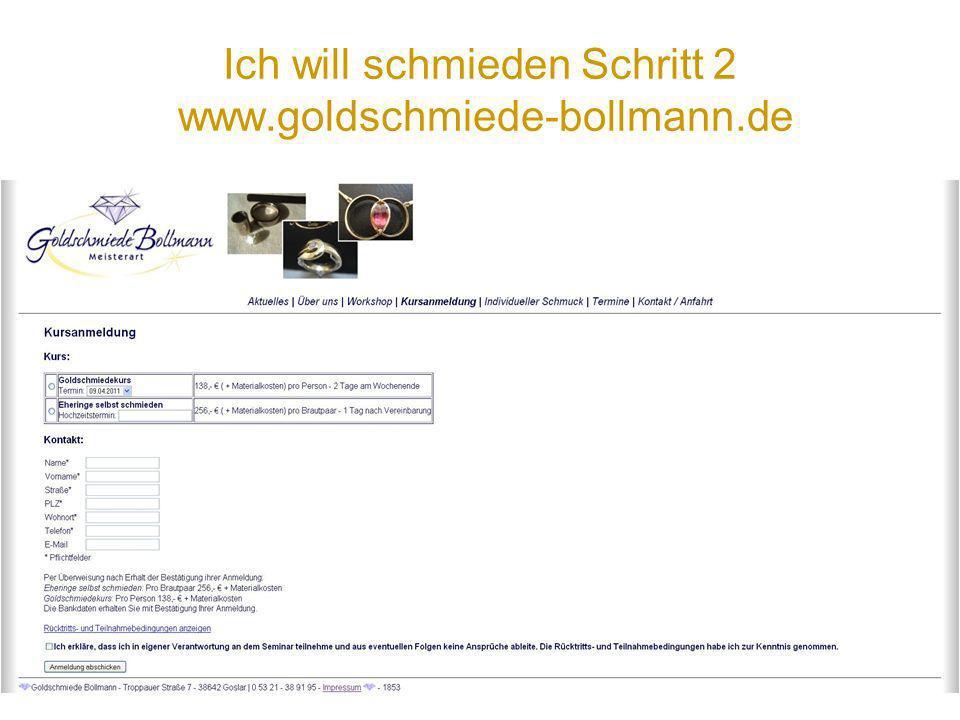 Ich will schmieden Schritt 2 www.goldschmiede-bollmann.de
