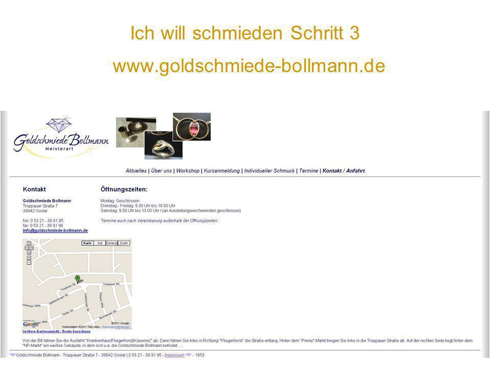 Ich will schmieden Schritt 3 www.goldschmiede-bollmann.de