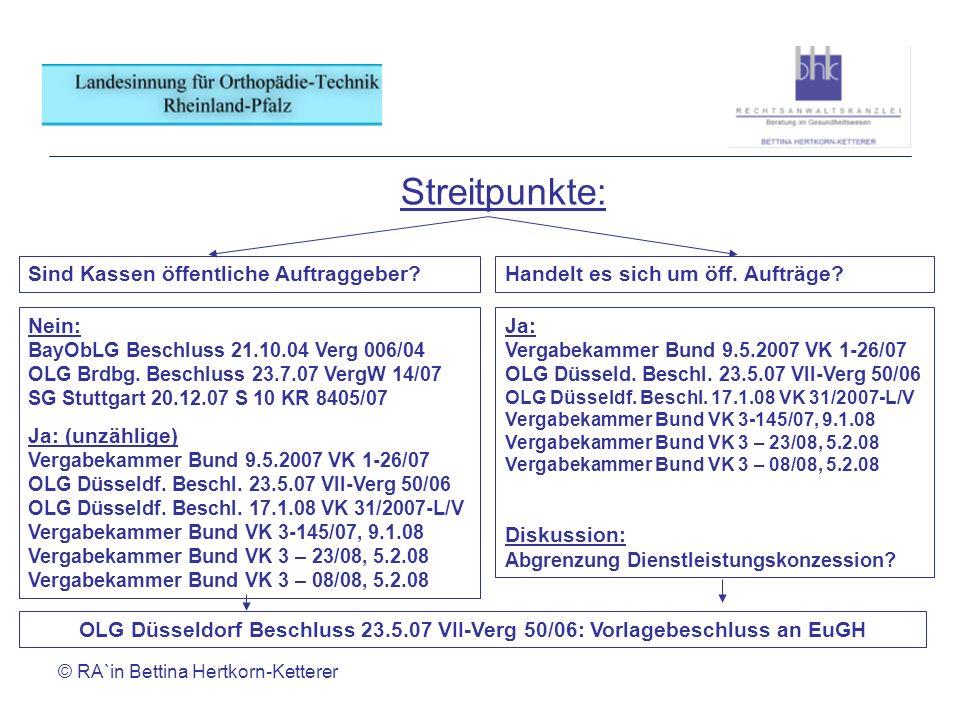 © RA`in Bettina Hertkorn-Ketterer Streitpunkte: Sind Kassen öffentliche Auftraggeber?Handelt es sich um öff. Aufträge? Nein: BayObLG Beschluss 21.10.0
