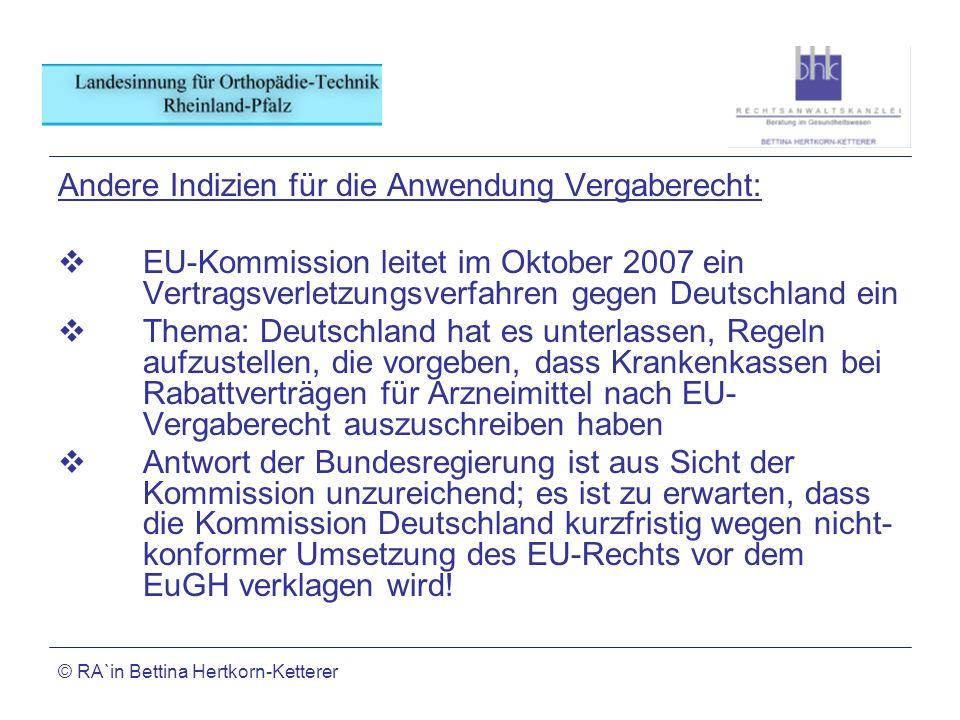 © RA`in Bettina Hertkorn-Ketterer Andere Indizien für die Anwendung Vergaberecht: EU-Kommission leitet im Oktober 2007 ein Vertragsverletzungsverfahre