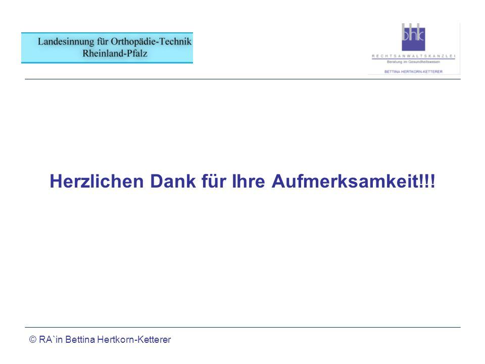 © RA`in Bettina Hertkorn-Ketterer Herzlichen Dank für Ihre Aufmerksamkeit!!!