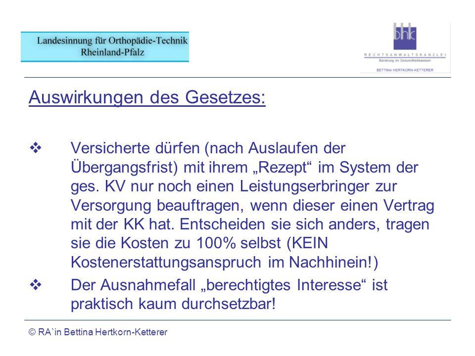 © RA`in Bettina Hertkorn-Ketterer Anhörung BMG 24.6.2008 und 1.8.2008; Möglichkeiten: Übergangsfrist soll verlängert werden In der Zwischenzeit: Präqualifizierungsverfahren soll entwickelt werden Änderung des Gesetzes: Vergaben als kann - nicht als muss Beitrittsrecht zu Verträgen nach § 127 Abs.