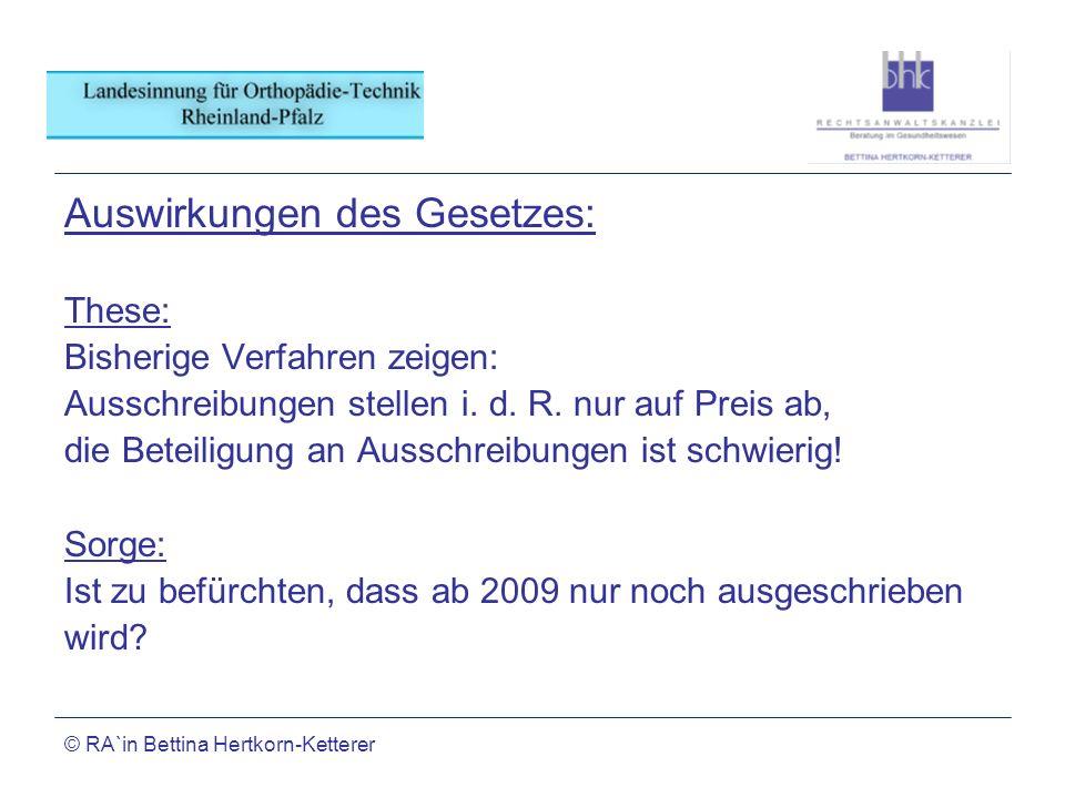© RA`in Bettina Hertkorn-Ketterer Auswirkungen des Gesetzes: These: Bisherige Verfahren zeigen: Ausschreibungen stellen i. d. R. nur auf Preis ab, die