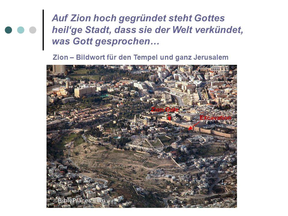 Bibelabend in der Fastenzeit © Martin Stewen Auf Zion hoch gegründet steht Gottes heilge Stadt, dass sie der Welt verkündet, was Gott gesprochen… Zion