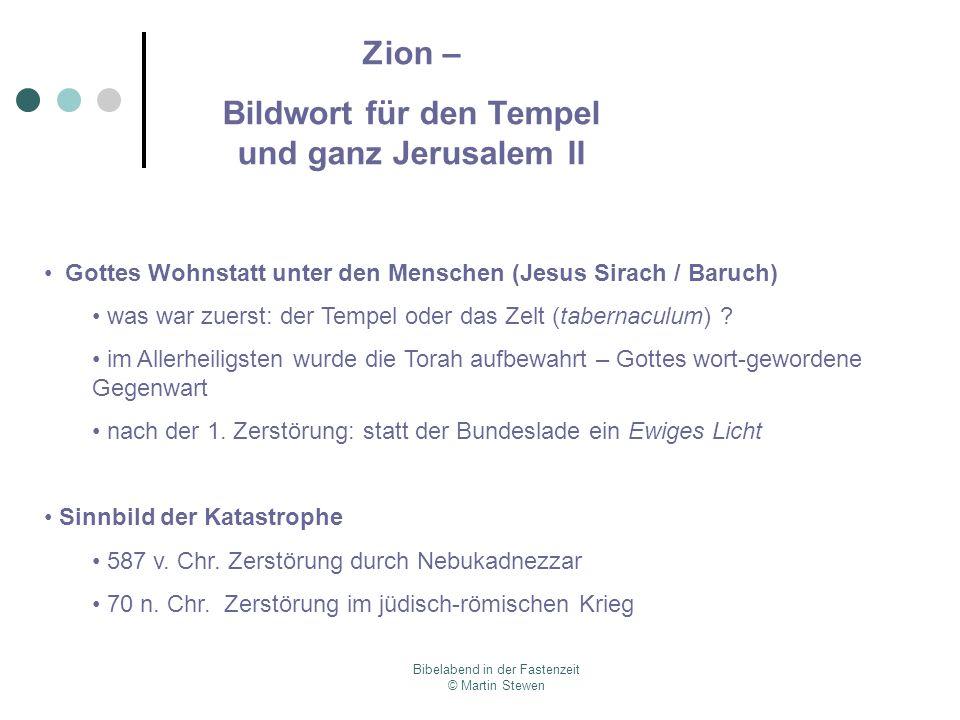 Bibelabend in der Fastenzeit © Martin Stewen Gottes Wohnstatt unter den Menschen (Jesus Sirach / Baruch) was war zuerst: der Tempel oder das Zelt (tab
