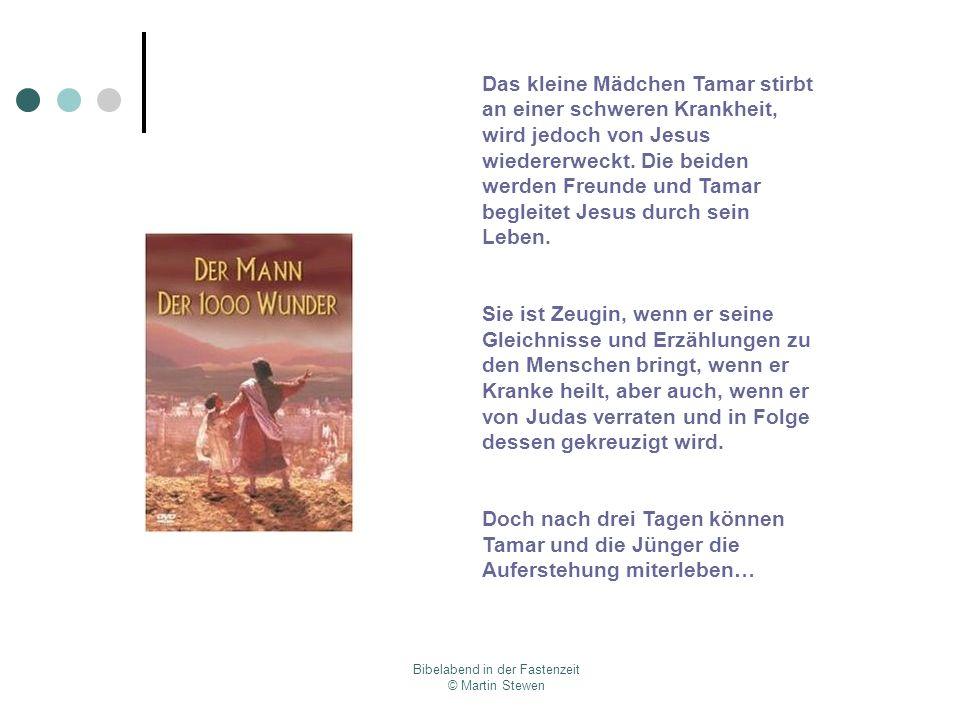 Bibelabend in der Fastenzeit © Martin Stewen Das kleine Mädchen Tamar stirbt an einer schweren Krankheit, wird jedoch von Jesus wiedererweckt. Die bei