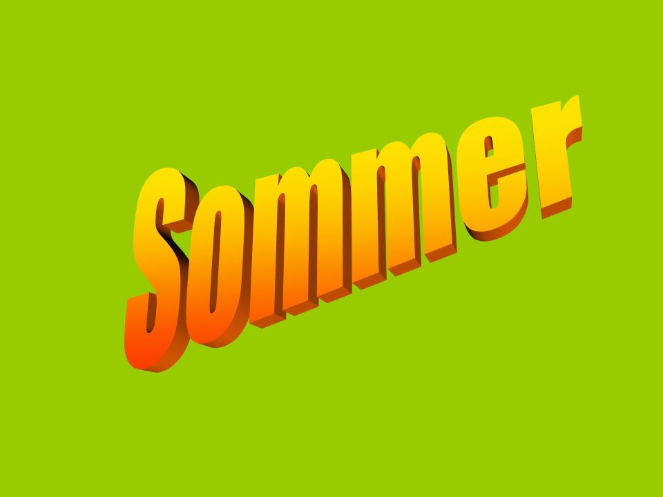 Sommer fängt am 21.Juni an. Sommer hat drei Monate- Juni, Juli, August.