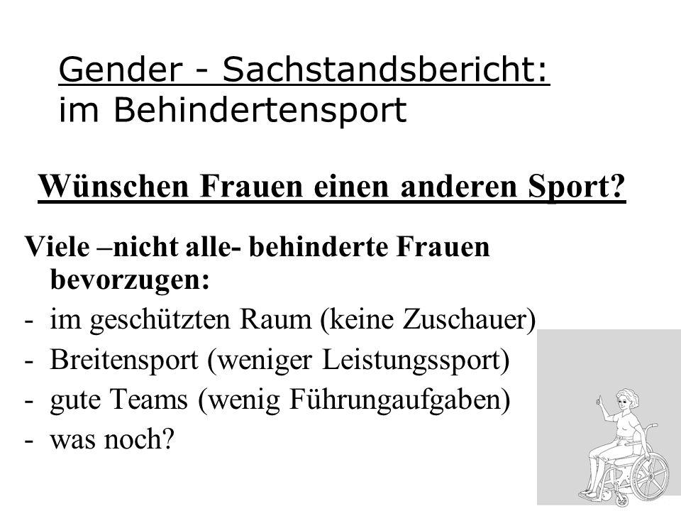 Gender - Sachstandsbericht: im Behindertensport Wir haben Frauengruppen, Männergruppen und gemischte Gruppen.