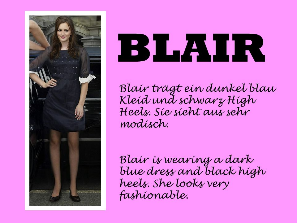 BLAIR Blair trägt ein dunkel blau Kleid und schwarz High Heels. Sie sieht aus sehr modisch. Blair is wearing a dark blue dress and black high heels. S