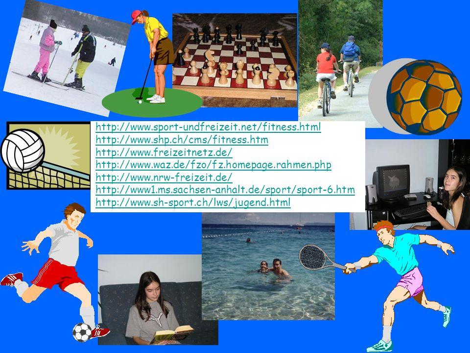 http://www.sport-undfreizeit.net/fitness.html http://www.shp.ch/cms/fitness.htm http://www.freizeitnetz.de/ http://www.waz.de/fzo/fz.homepage.rahmen.p