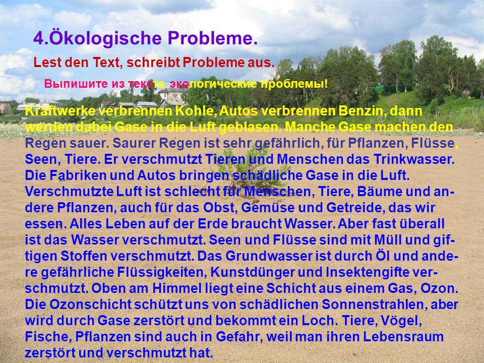 4.Ökologische Probleme. Lest den Text, schreibt Probleme aus.