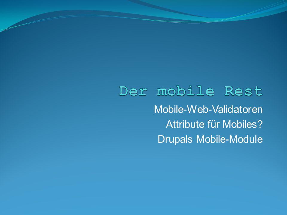 Mobile-Web-Validatoren Attribute für Mobiles? Drupals Mobile-Module