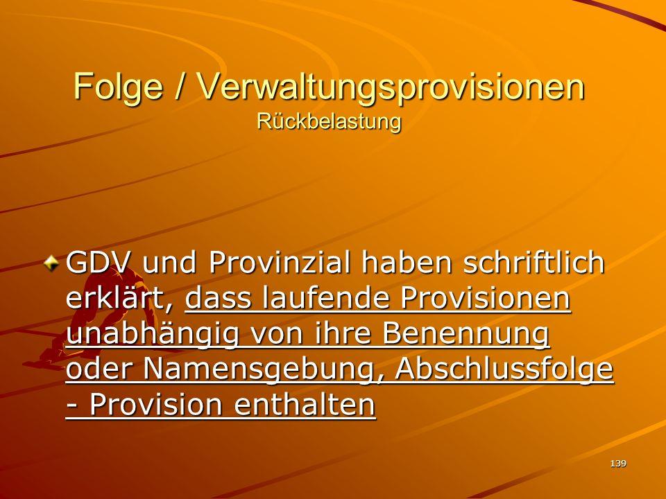 139 Folge / Verwaltungsprovisionen Rückbelastung GDV und Provinzial haben schriftlich erklärt, dass laufende Provisionen unabhängig von ihre Benennung