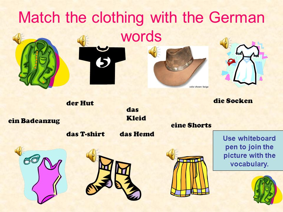 Clothing I can say the German words for items of clothing. Click on the shirt to go to the next page.