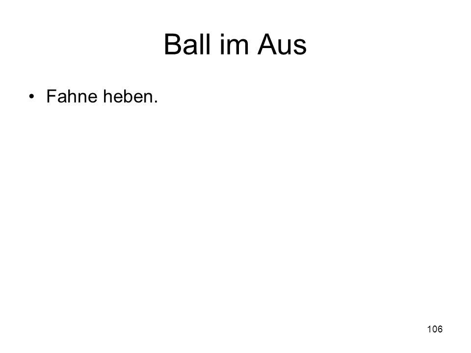 106 Ball im Aus Fahne heben.