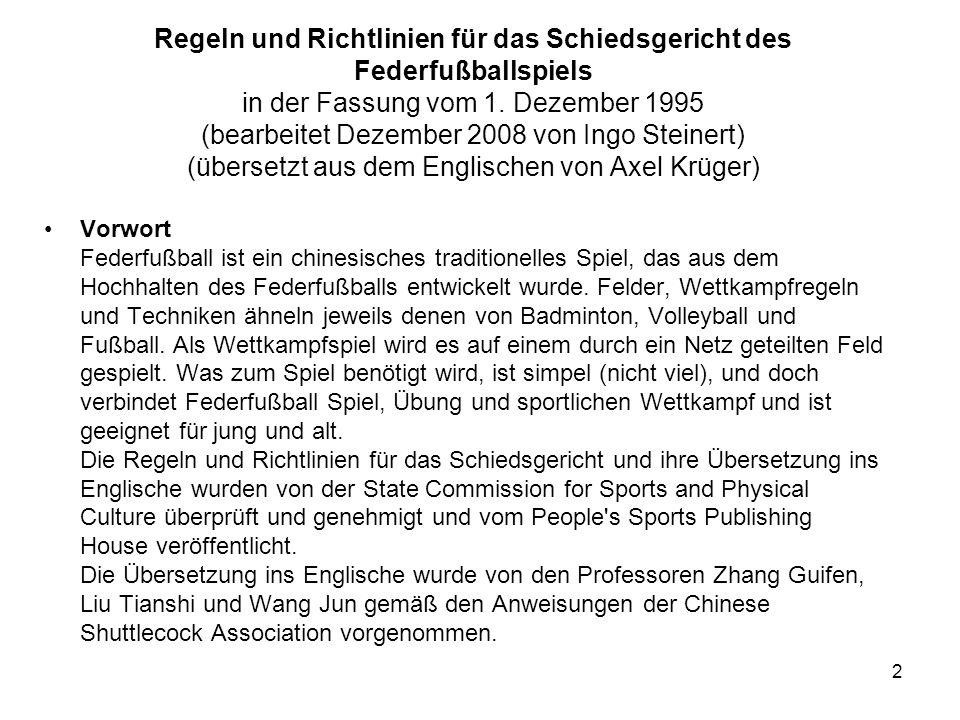 2 Regeln und Richtlinien für das Schiedsgericht des Federfußballspiels in der Fassung vom 1. Dezember 1995 (bearbeitet Dezember 2008 von Ingo Steinert