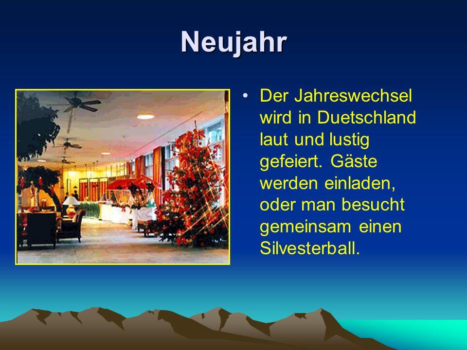 Neujahr Der Jahreswechsel wird in Duetschland laut und lustig gefeiert. Gäste werden einladen, oder man besucht gemeinsam einen Silvesterball.
