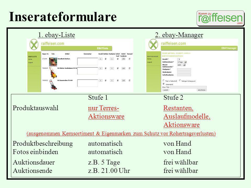 Inserateformulare 1. ebay-Liste 2. ebay-Manager Stufe 1Stufe 2 Produktauswahlnur Terres-Restanten, AktionswareAuslaufmodelle, Aktionsware (ausgenommen