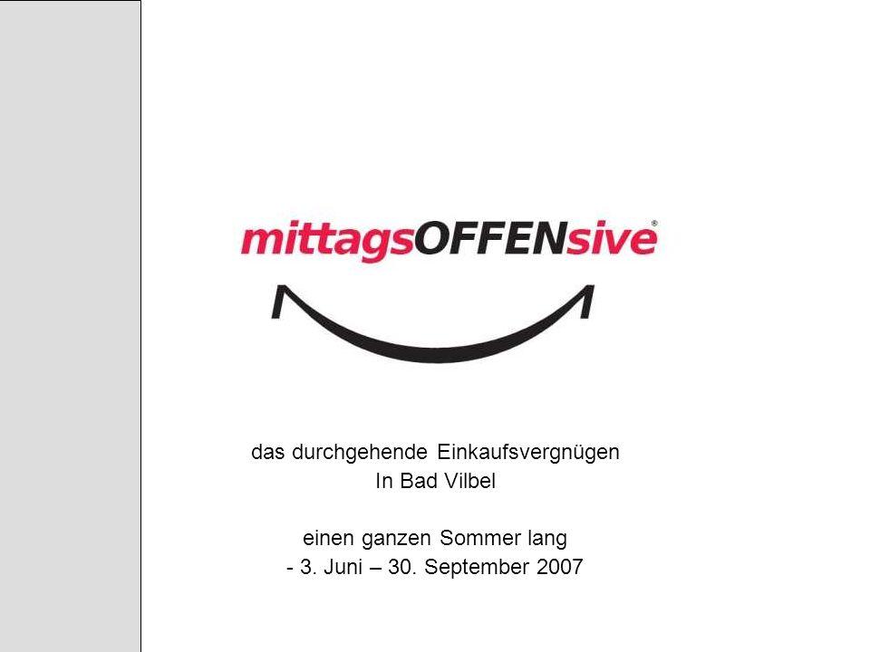 das durchgehende Einkaufsvergnügen In Bad Vilbel einen ganzen Sommer lang - 3. Juni – 30. September 2007
