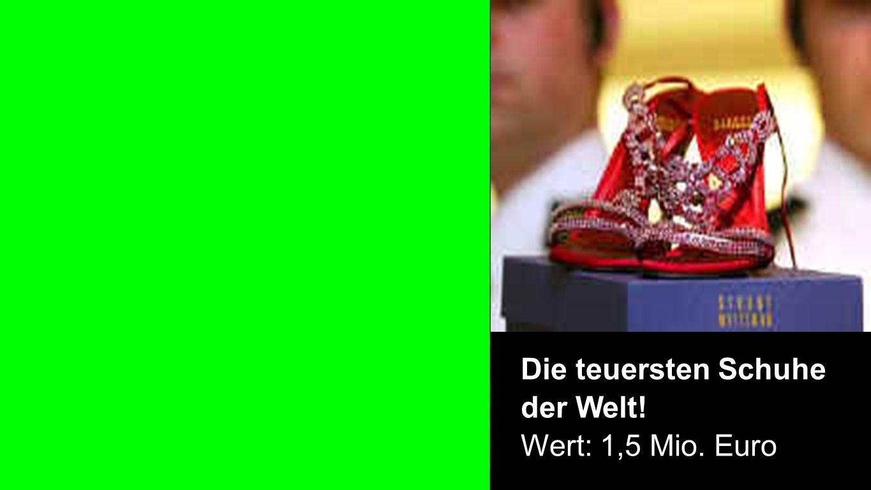 Schuhe Die teuersten Schuhe der Welt! Wert: 1,5 Mio. Euro