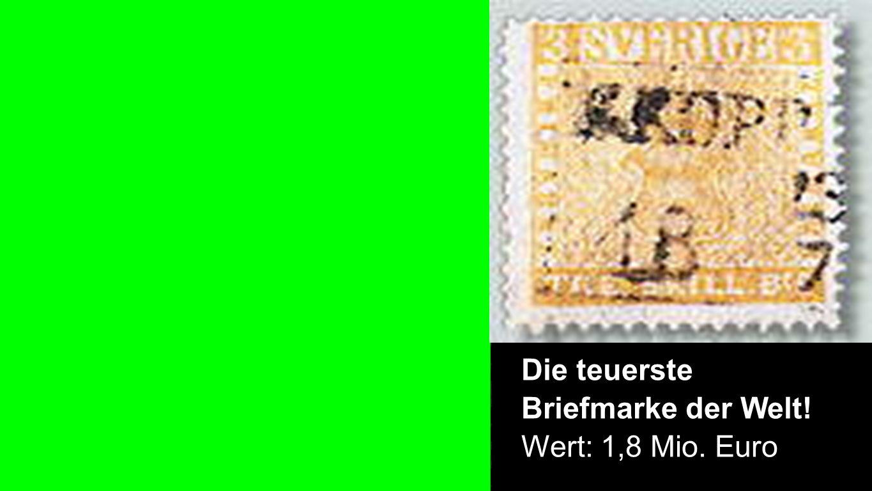 Briefmarke Die teuerste Briefmarke der Welt! Wert: 1,8 Mio. Euro
