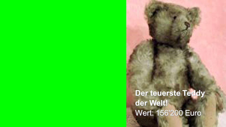 Teddy Der teuerste Teddy der Welt! Wert: 156'200 Euro