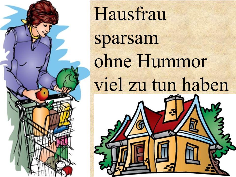 Hausfrau sparsam ohne Hummor viel zu tun haben