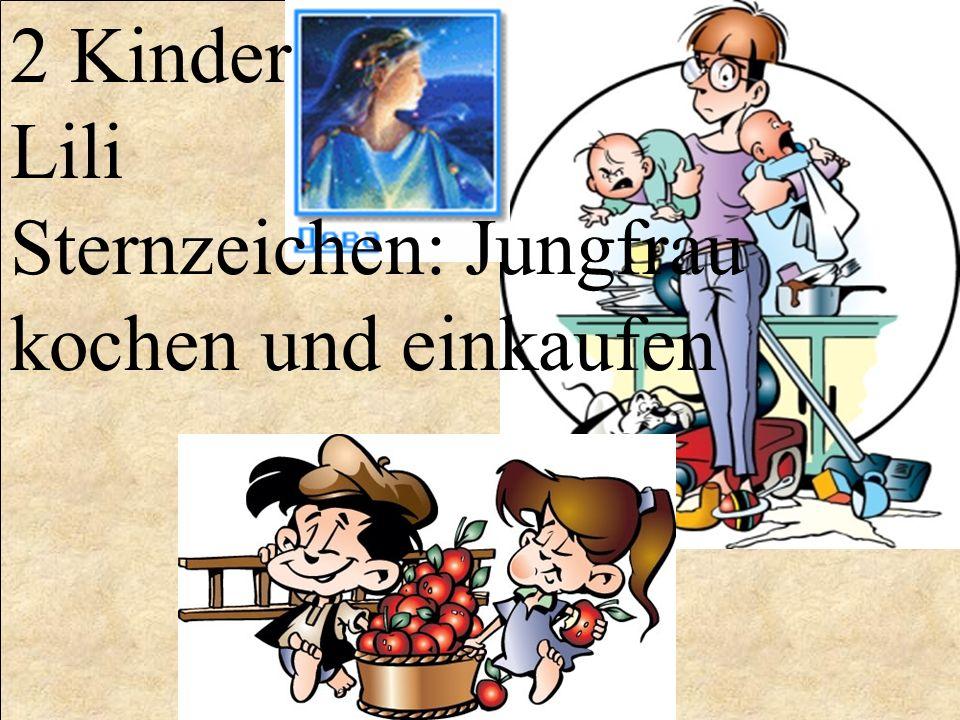 2 Kinder Lili Sternzeichen: Jungfrau kochen und einkaufen