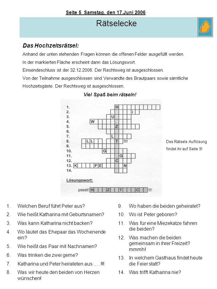 Seite 5 Samstag, den 17.Juni 2006 Rätselecke Das Hochzeitsrätsel: Anhand der unten stehenden Fragen können die offenen Felder ausgefüllt werden. In de