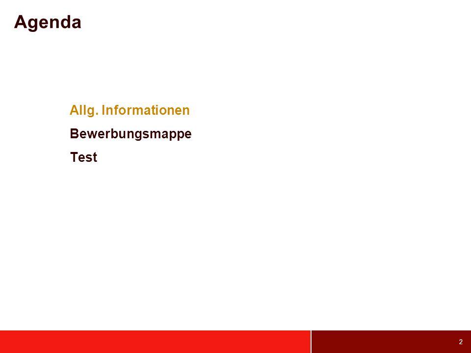 2 Agenda Allg. Informationen Bewerbungsmappe Test