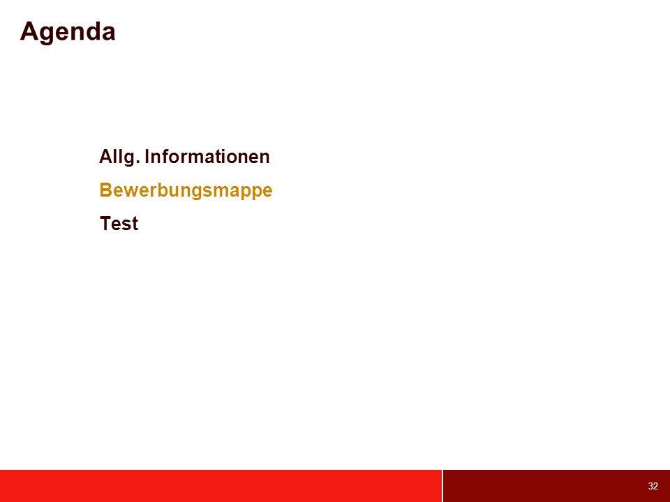 32 Agenda Allg. Informationen Bewerbungsmappe Test