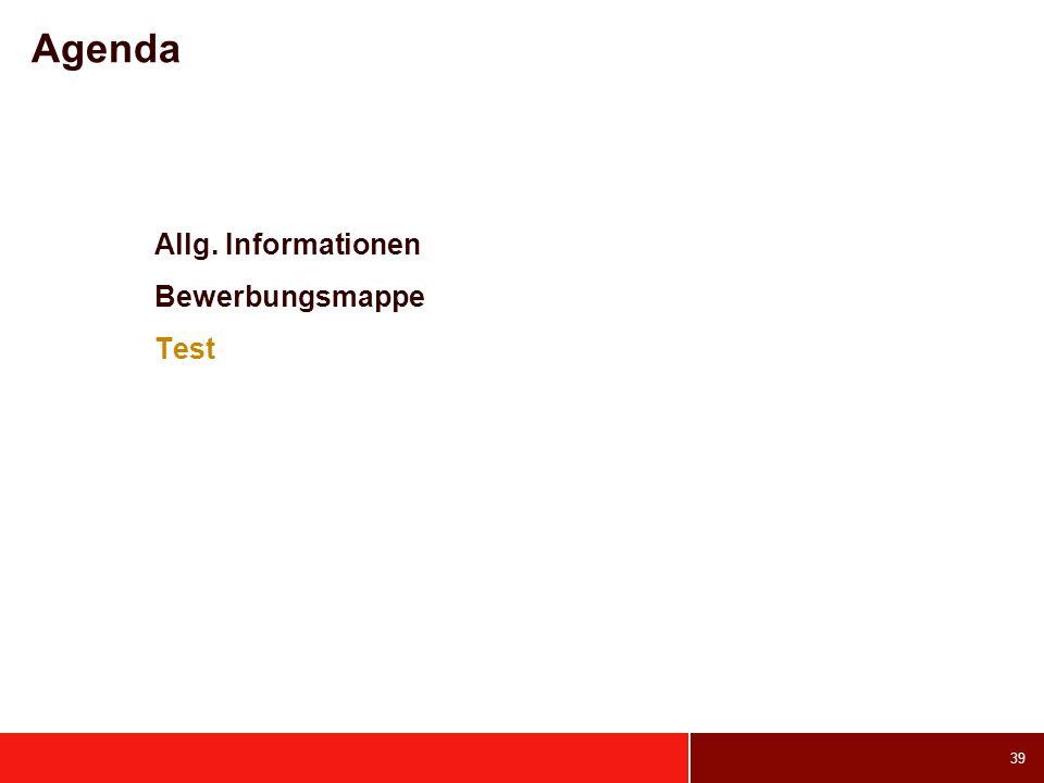 39 Agenda Allg. Informationen Bewerbungsmappe Test