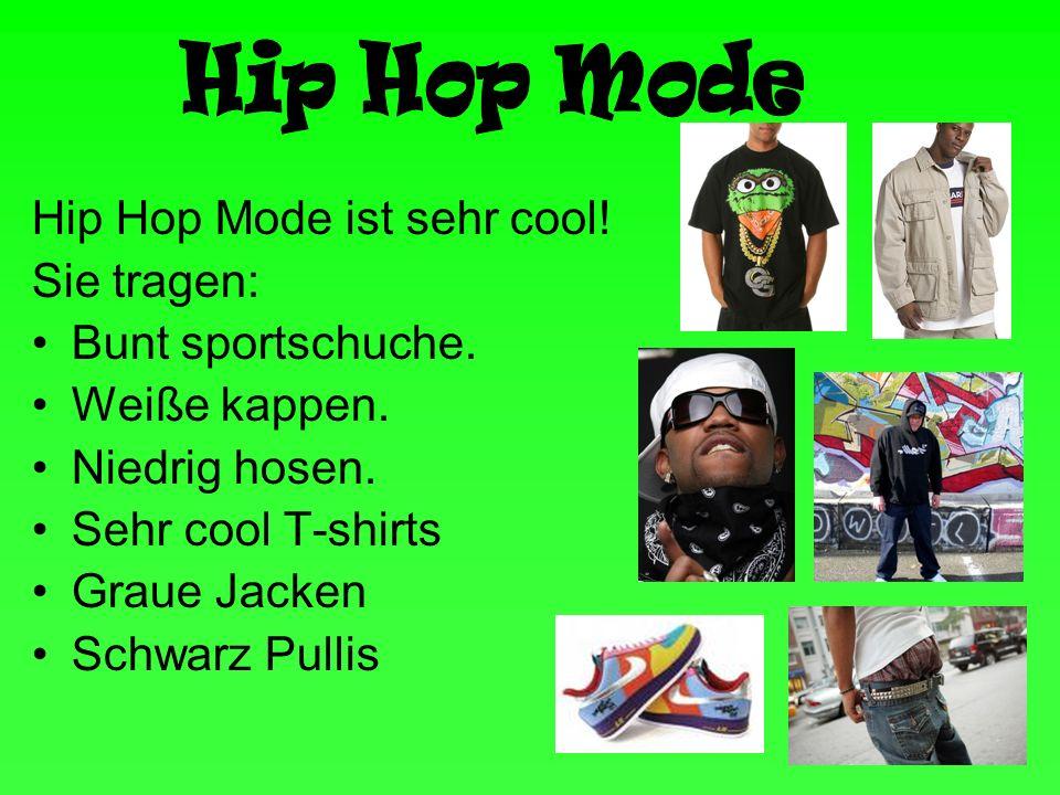 Hip Hop Mode ist sehr cool! Sie tragen: Bunt sportschuche. Weiße kappen. Niedrig hosen. Sehr cool T-shirts Graue Jacken Schwarz Pullis