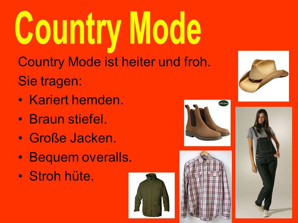 Country Mode ist heiter und froh. Sie tragen: Kariert hemden. Braun stiefel. Große Jacken. Bequem overalls. Stroh hüte.
