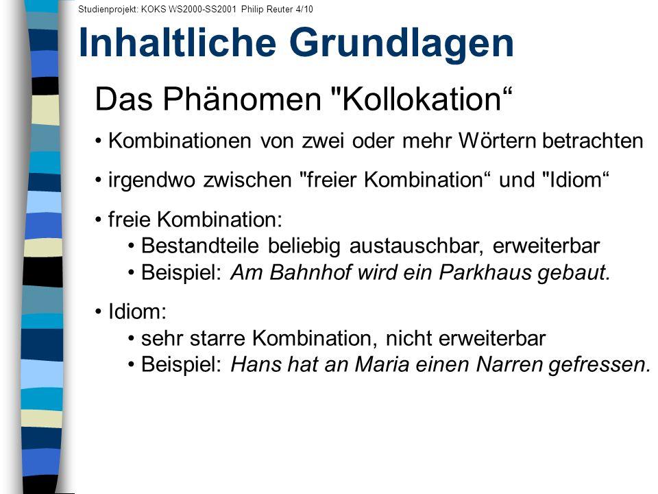 Inhaltliche Grundlagen Studienprojekt: KOKS WS2000-SS2001 Philip Reuter 4/10 Das Phänomen